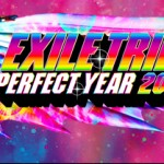 EXILE TRIBE「perfect year 2014」:京セラドーム大阪のセットリスト&レポ (10月24日)
